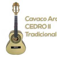CAVACO ARAÚJO LUTHIER CEDRO II - TRADICIONAL CHORO