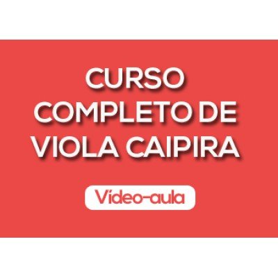 Curso completo de Viola Caipira - Vídeo-Aula
